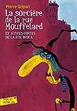 La Sorciére de la Rue Mouffetard : Et Autres Contes de la Rue Broca: A57707 (Folio Junior)