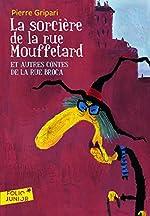 La sorcière de la rue Mouffetard et autres contes de la rue Broca - Folio Junior - A partir de 9 ans de Pierre Gripari
