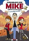 Sobrevive al fin del mundo con un poco de SUERTE y mucha CIENCIA (Curiosidades con Mike 1)