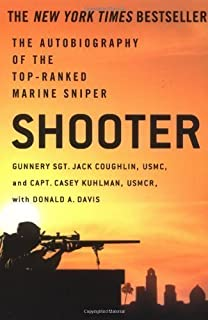Shooter: The Autobiography of the Top-Ranked Marine Sniper by Coughlin, Jack Published by St. Martin's Griffin 1st (first) edition (2006) Paperback