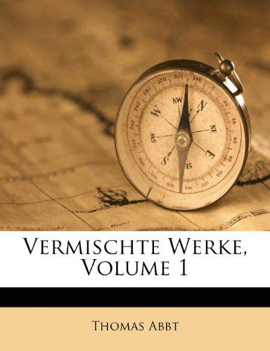 Vermischte Werke, Volume 1