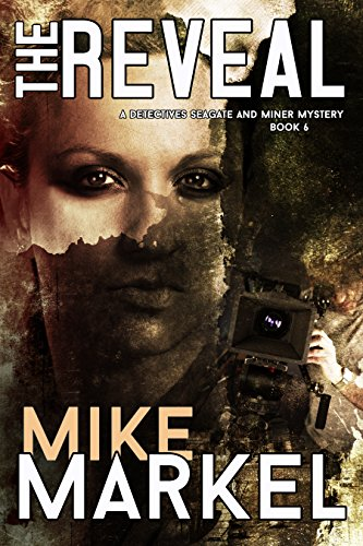 Book: The Reveal - A Detectives Seagate and Miner Mystery (Book 6) by Mike Markel
