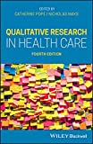 Qualitative Research in Health Care - Catherine Pope