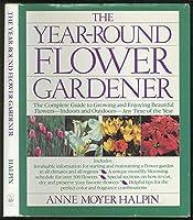 The Year-Round Flower Gardener 067167711X Book Cover