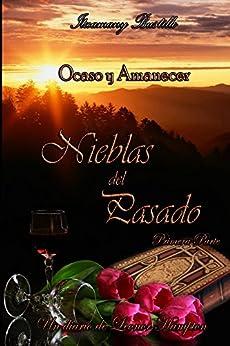 Nieblas del Pasado 1 (Saga Ocaso y Amanecer nº 3) (Spanish Edition) by [Itxa Bustillo]