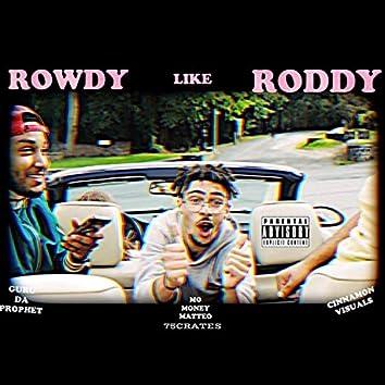Rowdy Like Roddy