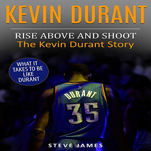Kevin Durant: Rise Above And Shoot, The Kevin Durant Story audiobook cover art
