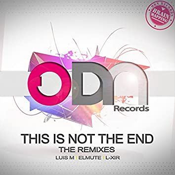 This is Not The End - The Remixes