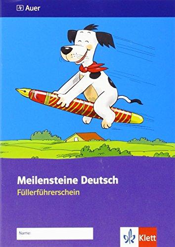 Meilensteine Deutsch 1/2. Füllerführerschein - Ausgabe ab 2013: Arbeitsheft Klasse 1/2