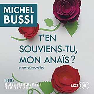 T'en souviens-tu, mon Anaïs ? et autres nouvelles                   By:                                                                                                                                 Michel Bussi                               Narrated by:                                                                                                                                 Hélène Babu,                                                                                        Pauline Jambet,                                                                                        Daniel Kenigsberg                      Length: 5 hrs and 39 mins     Not rated yet     Overall 0.0