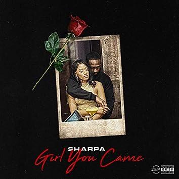 Girl You Came