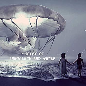 Poetry of Innocence and Water