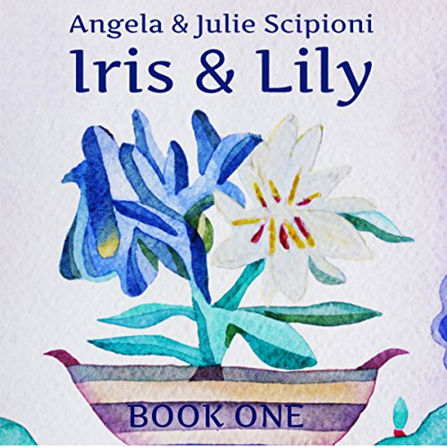 Iris & Lily: Book One audiobook cover art