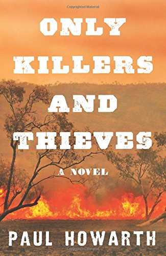 Image of Only Killers and Thieves: A Novel