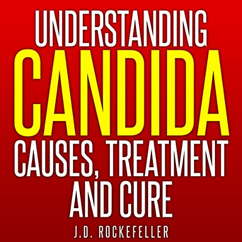 Understanding Candida: Causes, Treatment and Cure audiobook cover art