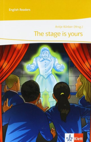 The stage is yours: Theaterstück 1./2. Lernjahr (English Readers)