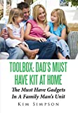 Toolbox: Dad's Must Have Kit At Home: The Must Have Gadgets In A Family Man's Unit