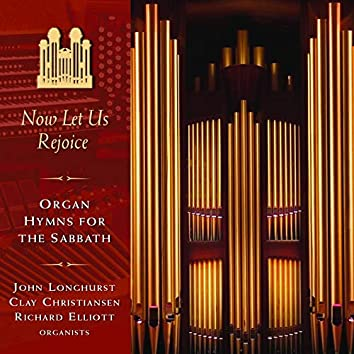 Now Let Us Rejoice: Organ Hymns for the Sabbath