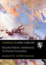 Second Series; Addresses to Young Children