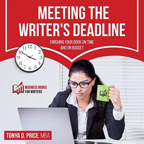 Meeting the Writer's Deadline     Business Books for Writers, Book 2              By:                                                                                                                                 Tonya D. Price                               Narrated by:                                                                                                                                 J. Daniel Sawyer                      Length: 2 hrs and 25 mins     Not rated yet     Overall 0.0