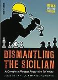 Dismantling The Sicilian: A Complete Modern Repertoire For White-De La Villa, Jesus Illingworth, Max
