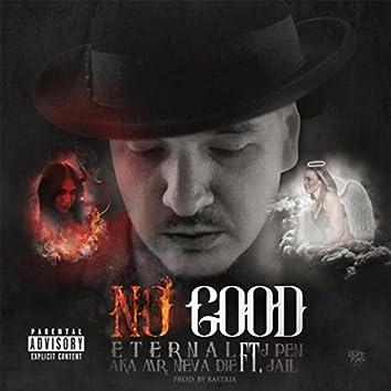 No Good (feat. J Pen Jail)