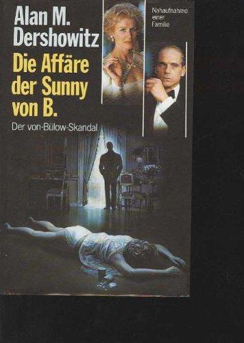 Dershowitz die Affäre der Sunny B. der von Bülow-Skandal, Nahaufnahme einer Familie, Bücherbund 1986, 365 Seiten, bebildert