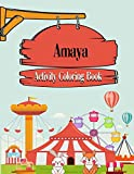 Amaya Activity Coloring Book: Fun Activities For Kids   Workbook Games For Daily Learning, Coloring, Mazes, Word Search and More! matte cover, size 8,5 x 11 inch, Amaya Gift Idea