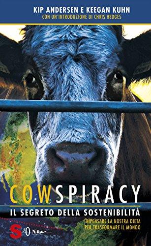 Cowspiracy: Il segreto della sostenibilità (Italian Edition)
