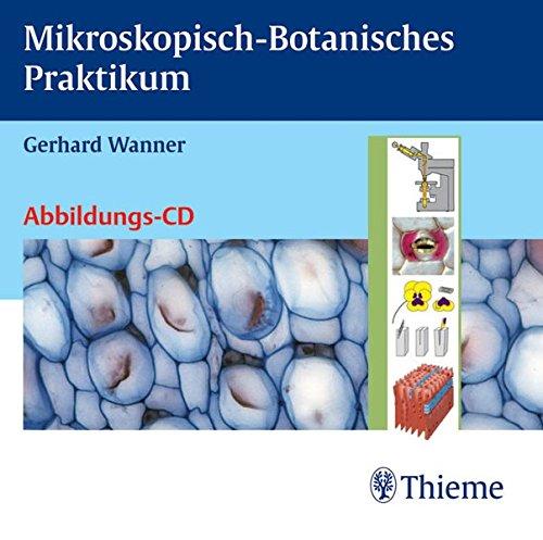 Mikroskopisch-Botanisches Praktikum - Abbildungs-CD (Thieme CD-ROM)