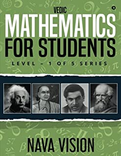 VEDIC MATHEMATICS For Students: LEVEL - 1 OF 5 Series
