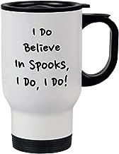 Black I Do Believe in Spooks I Do Steel Travel Mug - White