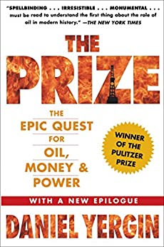 The Prize: The Epic Quest for Oil, Money & Power by [Daniel Yergin]