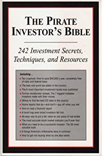 The Pirate Investor's Bible - 242 Investment Secrets, Techniques, and Resources