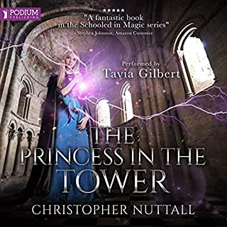 The Princess in the Tower     Schooled in Magic, Book 15              By:                                                                                                                                 Christopher Nuttall                               Narrated by:                                                                                                                                 Tavia Gilbert                      Length: 12 hrs and 16 mins     490 ratings     Overall 4.6