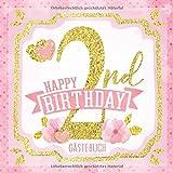 Happy 2nd Birthday Gästebuch: Mein 2. Geburtstag I Erinnerungen und Party Dekoration Rosa Gold für Mädchen I Glückwünsche, Fotos & Andenken I ... das Paten- oder Enkelkind (German Edition)