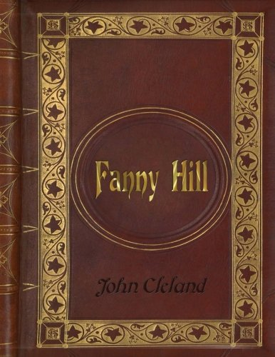 John Cleland - Fanny Hill (Memoirs of a Woman of Pleasure)