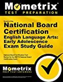 Secrets of the National Board Certification English Language Arts: Early Adolescence Exam Study Guide: National Board Certification Test Review for the NBPTS National Board Certification Exam