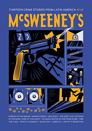 McSweeney's Issue 46 (McSweeney's Quarterly Concern): Latin American Crime Fiction (English Edition)