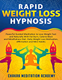 Rapid Weight Loss Hypnosis: Powerful Guided Meditation to Lose Weight Fast and Naturally With Fat Burn, Calorie Blast and Mindfulness Diet: Daily Weight ... and Mini Habits (Heal With Hypnosis)