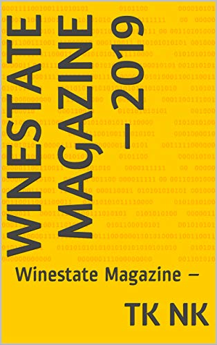 Winestate Magazine – 2019:  Winestate Magazine – (English Edition)