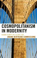 Cosmopolitanism in Modernity: Human Dignity in a Global Age (Logos: Perspectives on Modern Society and Culture)