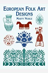 European Folk Art Designs (Dover Pictorial Archive) Kindle Edition