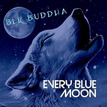 Every Blue Moon
