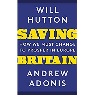 Saving Britain How We Must Change to Prosper in Europe