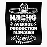 Dad Production Average Nacho Mom Manager Fiesta Koozies Coworker Koozie Home Decor Wall Art Print Poster !