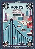 Ports autour du monde - Un magnifique livre pour découvrir les ports et les villes maritimes du monde - jeu cherche et trouve - Dès 5 ans