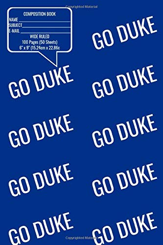 Composition Book, Go Duke Matte Cover, Wide Ruled Pages: Duke Blue Devils School Colors, 6x9, 100 Pages, Perfect for Class, Journalling, Recipes, Notes.