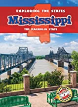 Mississippi: The Magnolia State (Exploring the States) (Blastoff Readers, Exploring The States, Level 5)