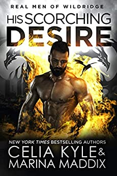 His Scorching Desire: Real Men Romance | Paranormal Dragon Shifter Romance (Real Men of Wildridge Book 3) by [Celia Kyle, Marina Maddix]